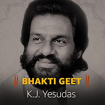 Bhakti Geet - K. J. Yesudas