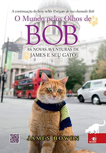 O mundo pelos olhos de Bob: as Novas Aventuras de James e seu Gato
