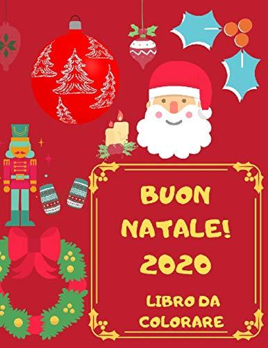 Buon Natale 2020 : Libro da Colorare: Album da colorare per bambini | 25 Bellissime Illustrazioni da...