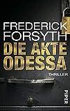 Die Akte ODESSA: Thriller - Frederick Forsyth