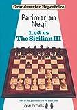 Grandmaster Repertoire - 1. E4 Vs. The Sicilian Iii-Negi, Parimarjan
