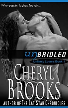 Unbridled (Unlikely Lovers Book 1) by [Cheryl Brooks]