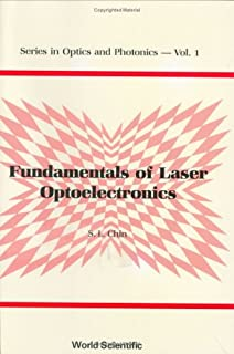Fundamentals Of Laser Optoelectronics (Series In Optics And Photonics)