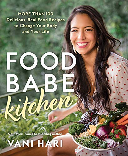 Compare Textbook Prices for Food Babe Kitchen: More than 100 Delicious, Real Food Recipes to Change Your Body and Your Life  ISBN 9781401960124 by Hari, Vani