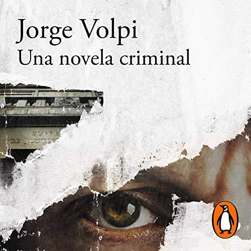 Una novela criminal (Premio Alfaguara de novela 2018) Audiobook By Jorge Volpi cover art