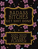 Badass Bitches Get Shit Done 2021-2022 Sweary Planner: Monthly Organizer, Perfect Funny Birthday Gift for Women, Realtor and Businesswomen