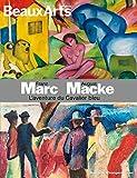 Franz Marc August Macke - L'aventure du Cavalier bleu