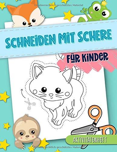 Schneiden mit Schere: Für Kinder: Aktivitätenheft: Ein lustiges Übungsbuch für Kleinkinder, die lernen wollen, niedliche Tierbilder auszuchneiden, zu kleben und anzumalen