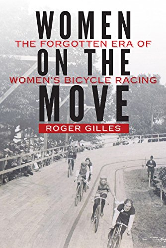 Price comparison product image Women on the Move: The Forgotten Era of Womens Bicycle Racing