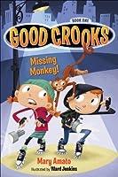 Good Crooks Book One: Missing Monkey! by Mary Amato(2014-02-25)