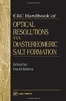 CRC Handbook of Optical Resolutions via Diastereomeric Salt Formation