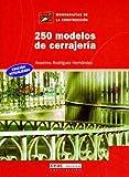 250 modelos de cerrajería (Monografía de la construcción)