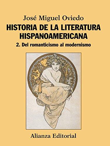 Historia de la literatura hispanoamericana: 2. Del Romanticismo al Modernismo (El libro universitario - Manuales)