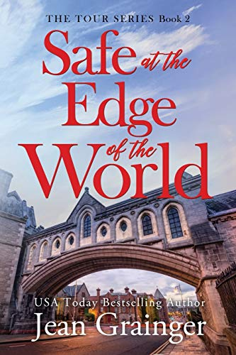 Safe at the Edge of the World: Sequel to The Tour (The Tour Series)