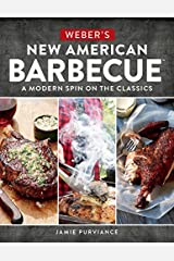 Weber's New American Barbecue: A Modern Spin on the Classics Paperback