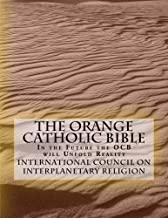 The Orange Catholic Bible: In the Future the OCB will Unfold Reality
