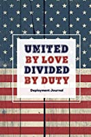 United By Love Divided By Duty: Soldier Military Pages, For Writing, With Prompts, Deployed Memories, Write Ideas, Thoughts & Feelings, Lined Notes, Gift, Notebook