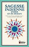 Sagesse indienne d'hier et de demain - Paroles sioux, cheyennes, apaches, hopis, iroquoises rassemblées par Norbert S. Hill Jr. Oneida