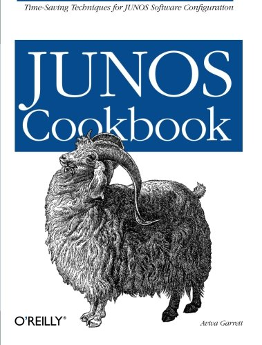 JUNOS Cookbook. Time-Saving Techniques for JUNOS Software Configuration.