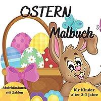 Ostern Malbuch: fuer Kinder von 2-5 Jahren l Interaktives Activity-Buch mit Zahlen l Zahlen lernen durch das Zaehlen von bunten Eiern zu Ostern l Malbuch mit niedlichen Hasen l Farben lernen durch das Faerben von Eiern