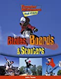 Blades, Boards, and Scooters (Popular Mechanics for Kids)