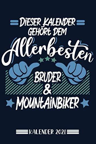 Kalender: Bruder Mountainbiker Kalender 2021 | Kalender & Notizbuch| Geschenk Mountainbiker | 6x9 Format (15,24 x 22,86 cm)
