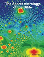 The Secret Astrology of the Bible