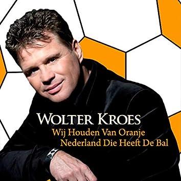 Wij Houden Van Oranje / Nederland Die Heeft De Bal