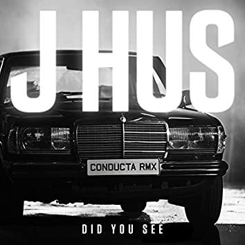 Did You See (Conducta Remix)