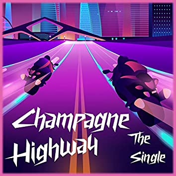 Champagne Highway (The Single)