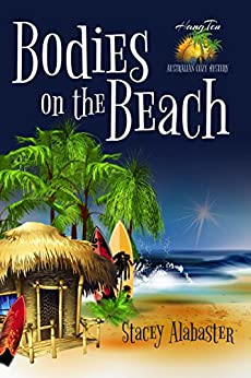 Bodies on the Beach (Hang Ten Australian Cozy Mystery Book 1) by [Stacey Alabaster]