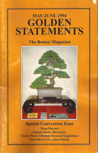 Golden Statements the Bonsai Magazine : Taxus Baccata; Satsuki Azalea Descriptive Dictionary Part V; Seasonal Suggestions; Timely Work Schedule (May/June 1994)