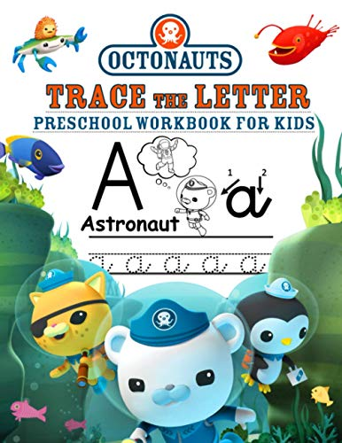 Octonauts Trace The Letter - Preschool Workbook For Kids: The Book Gives Children The Comprehensive Development Of The Brain, Getting Used To The ... Have a Good Start When Children Go To School