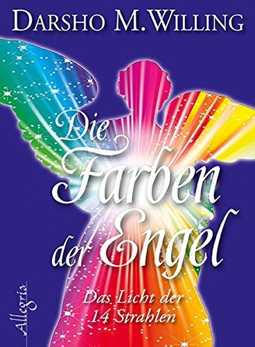 Die Farben der Engel: Das Licht der 14 Strahlen