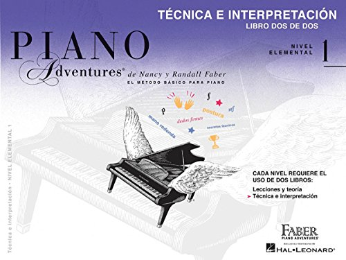 Libro de técnica e interpretación, Nivel 1 Edición en español, volumen 2: Technique & Performance Level 1 Spanish Edition (Piano Adventures)