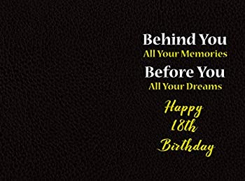 Behind You All Your Memories Before You All Your Dreams Happy 18th Birthday  18th Birthday Gift / Journal / Notebook / Diary / Unique Greeting Card Alternative