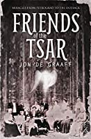 Friends of the Tsar: Miracles from Petrograd to the Outback
