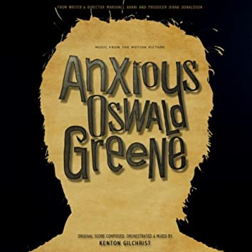 Anxious Oswald Greene (Original Score)
