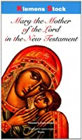 Mary the Mother of the Lord in the New Testament 8872880904 Book Cover