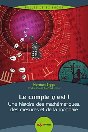 Le compte y est ! : Une histoire des mathématiques, des mesures et de la monnaie