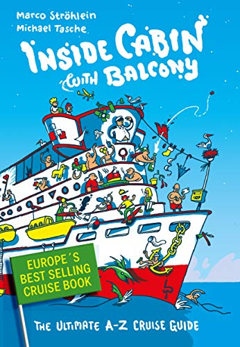Inside Cabin with Balcony: The Ultimate Cruise Ship Book for First Time Cruisers | An A-Z of Cruise Stories (English Edition)
