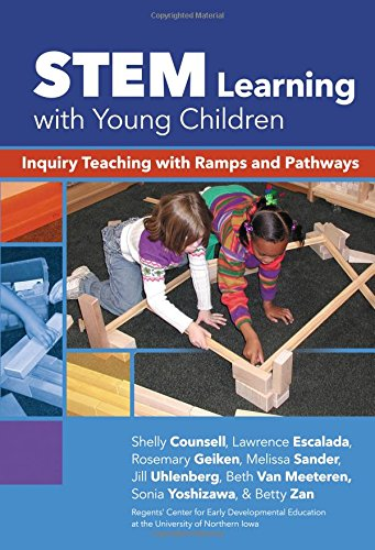 STEM Learning with Young Children: Inquiry Teaching with Ramps and Pathways (Early Childhood Education Series)
