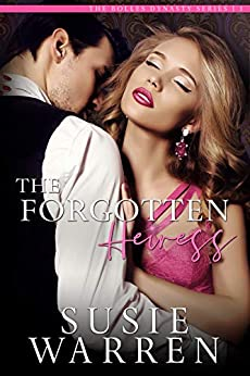 The Forgotten Heiress (The Bolles Dynasty Book 1) by [Susie Warren]
