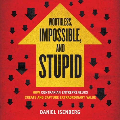 Worthless, Impossible, and Stupid audiobook cover art