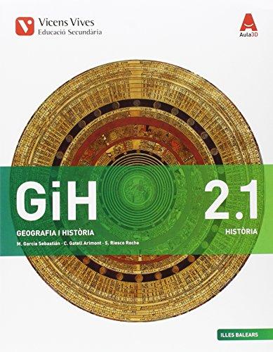 GIH 2 (2.1-2.2) BALEARS (HISTORIA) AULA 3D: GiH 2. Història. Illes Balears. Llibre 1 / 2. Aula 3D: 000002 - 9788468236797