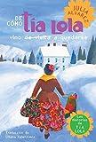 de Como Tia Lola Vino (de Visita) A Quedarse (Las historias de Tia Lola / Aunt Lola's Stories)
