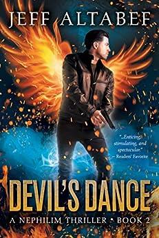 Devil's Dance: A Gripping Supernatural Thriller (A Nephilim Thriller Book 2) by [Jeff Altabef, Robb Grindstaff, Kimberly Goebel]