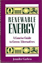 Renewable Energy: A Concise Guide to Green Alternatives