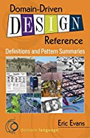 Domain-Driven Design Reference: Definitions and Pattern Summaries