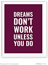Andaz Press Motivational Wall Art, Dreams Don't Work Unless You Do, 8.5x11-inch Inspirational Success Quotes Office Home Gift Print, 1-Pack, UNFRAMED